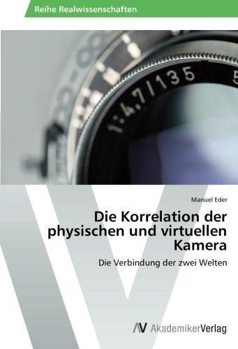 Kamera Virtuelle (Die Korrelation der physischen und virtuellen Kamera: Die Verbindung der zwei Welten)