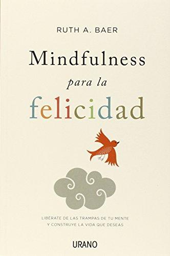 Descargar Libro Mindfulness para la felicidad (Crecimiento personal) de Ruth Baer