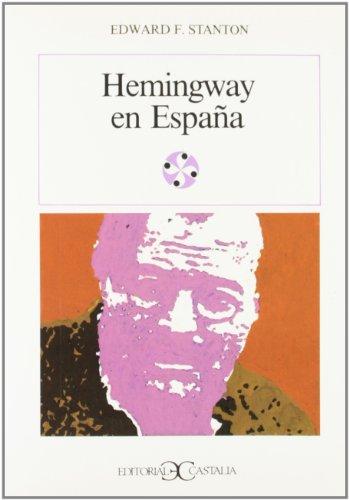 Hemingway en España                                                             . (LITERATURA Y SOCIEDAD. L/S.) por Edward F. Stanton