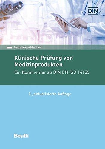 Klinische Prüfung von Medizinprodukten: Ein Kommentar zu DIN EN ISO 14155 (Beuth Kommentar)
