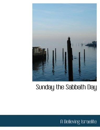 Sunday the Sabbath Day (Large Print Edition)
