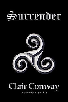 Surrender: Book I Anderiker (English Edition) de [Clair Conway]