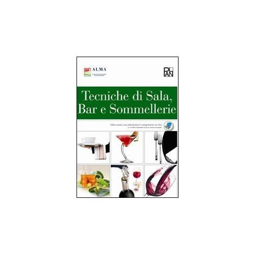 Tecniche Di Sala, Bar E Sommellerie. Con E-Book. Con Espansione Online. Per Gli Ist. Professionali Alberghieri