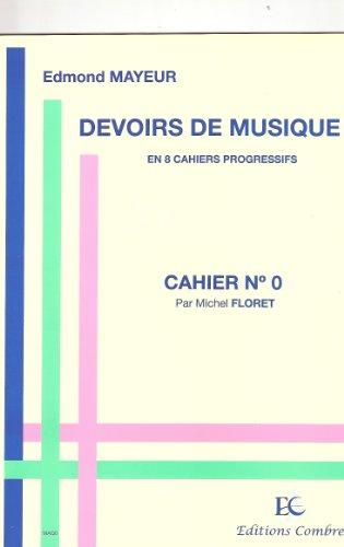 Devoirs de musique. Cahier N° 0 ( en 8 ...