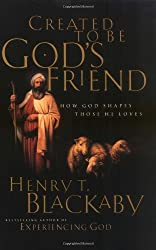 Created To Be God's Friend <i>how God Shapes Those He Loves</i> by Henry Blackaby (2002-02-05)