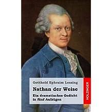Nathan der Weise: Ein dramatisches Gedicht in fünf Aufzügen