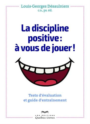 la-discipline-positive-a-vous-de-jouer-tests-devaluation-et-guide-dentrainement