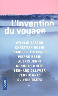 L'invention du voyage par Sylvain Tesson