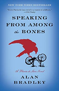 Speaking from Among the Bones: A Flavia de Luce Novel von [Bradley, Alan]