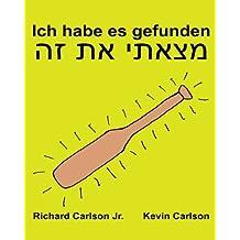 Ich habe es gefunden : Ein Bilderbuch für Kinder Deutsch-Hebräisch (Zweisprachige Ausgabe) (www.rich.center)