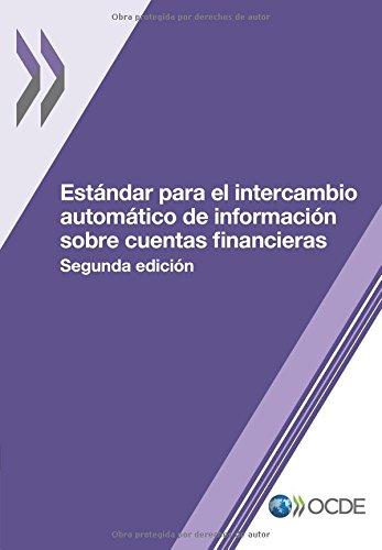 Estándar para el intercambio automático de información sobre cuentas financieras, Segunda edición por OECD