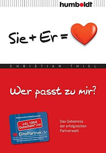 Wer passt zu mir?: Das Geheimnis der erfolgreichen Partnerwahl - Sie + Er = Herz (humboldt - Psychologie & Lebensgestaltung)