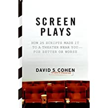 Screen Plays: How 25 Scripts Made It to a Theater Near You--for Better or Worse by David S. Cohen (2008-02-05)