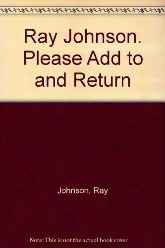 Ray Johnson. Please Add to and Return por Ray Johnson
