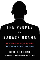 [(The People vs. Barack Obama : The Criminal Case Against the Obama Administration)] [By (author) Ben Shapiro] published on (April, 2015)