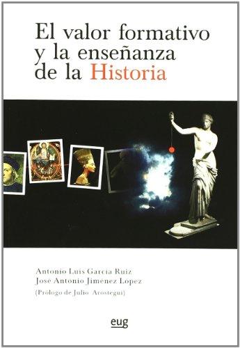 El valor formativo y la enseñanza de la Historia (Fuera de Colección)