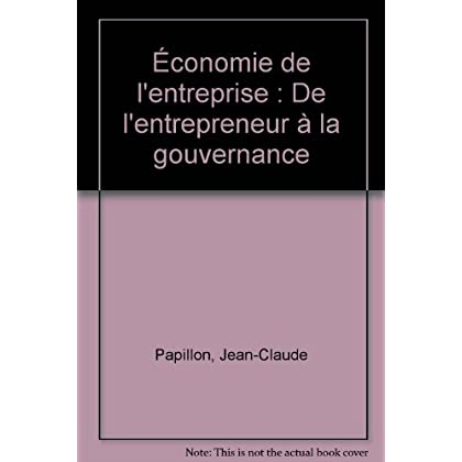 Economie de l'entreprise: De l'entrepreneur à la gouvernance (ancienne édition)