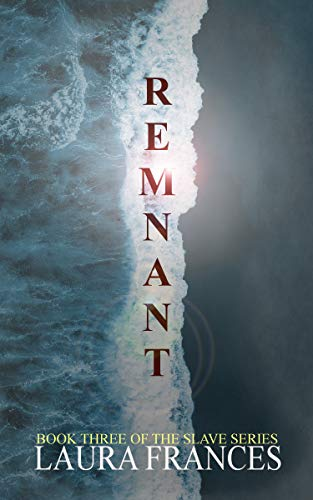 Remnant (The Slave Series Book 3) (English Edition) eBook: Laura ...