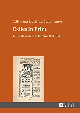 Exiles in Print: Little Magazines in Europe, 1921-1938 by Celia Aijmer Rydsj???? (2015-12-15)