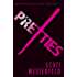 Pretties (Uglies Series Book 2)
