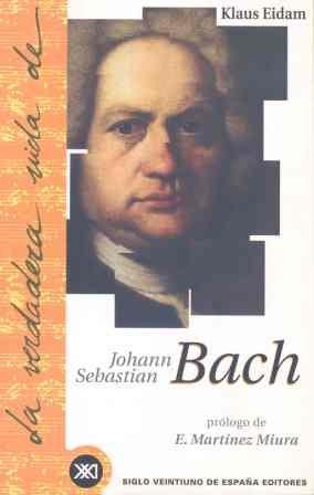 Descargar Libro La verdadera vida de Johann Sebastian Bach de Klaus Eidam