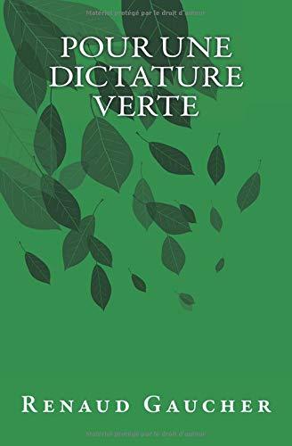 Pour une dictature verte par Renaud Gaucher
