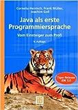 Java als erste Programmiersprache. Vom Einsteiger zum Profi. m. CD-ROM ( 30. MŠrz 2005 )