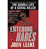 [(Entering Hades: The Double Life of a Serial Killer)] [by: John Leake]