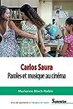 Carlos Saura: Paroles et musique au cinéma...