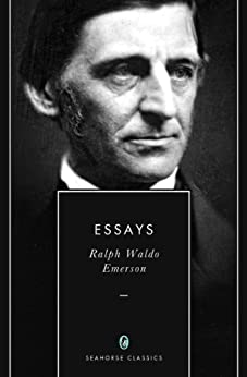 ralph waldo emerson essays first series self reliance In emerson's first series of essays, intellect is the eleventh in the most common  order self-reliance is perhaps the most famous, most quoted essay.