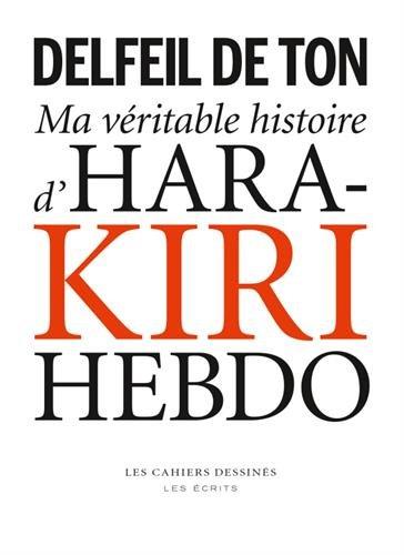 Ma véritable histoire d'Hara-Kiri Hebdo