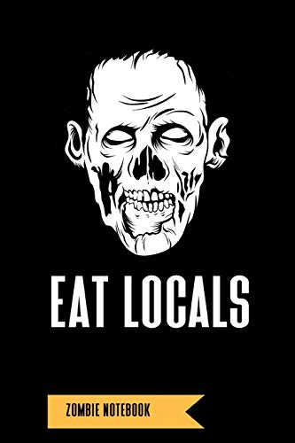 Zombie Notebook: Eat Locals: A Journal For Horror Fans