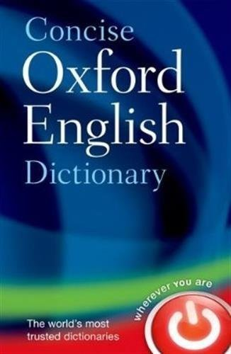 Concise Oxford English Dictionary: Main edition 12th edition by Oxford Dictionaries (2011) Hardcover
