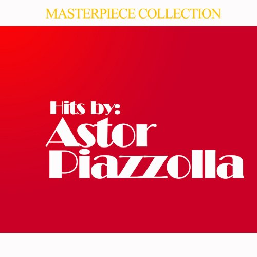 Hits by Astor Piazzolla