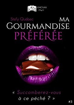 Stefy Québec – Ma Gourmandise Préférée, Tome 3 (2017)