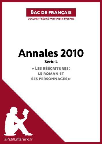 Bac de français 2010 - Annales Série L (Corrigé): Réussir le bac de français