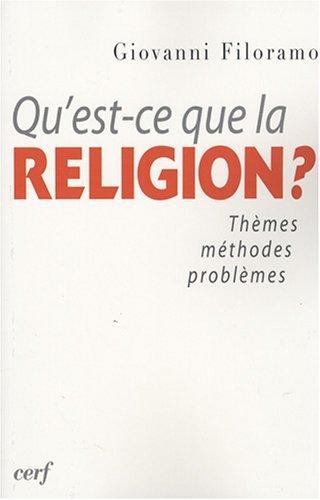 Qu'est-ce que la religion ? : Thèmes, méthodes, problèmes par Giovanni Filoramo