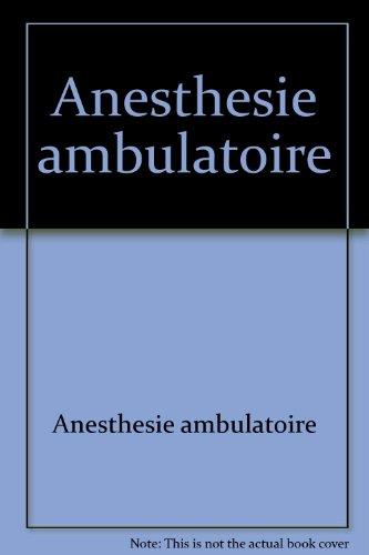 Anesthesie ambulatoire