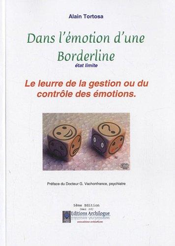 Dans l'émotion d'une borderline, état limite, le leurre de la gestion ou du contrôle des émotions