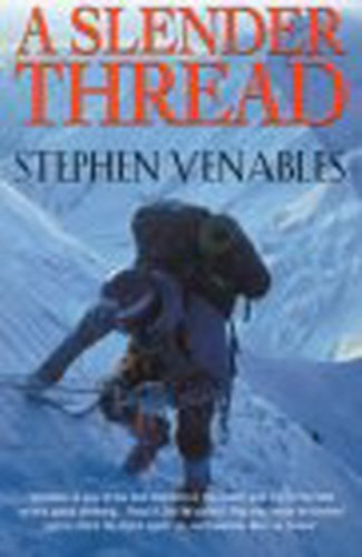 A Slender Thread: Escaping Disaster in the Himalaya: Disaster in the Himalayas -