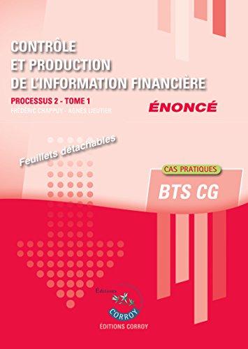 Contrôle et production de l'information financière Tome 1 - Enoncé: Processus 2 du BTS CG - Cas pratiques