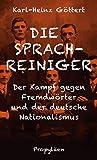 Die Sprachreiniger: Wie der Kampf gegen Fremdwörter den deutschen Nationalismus beförderte