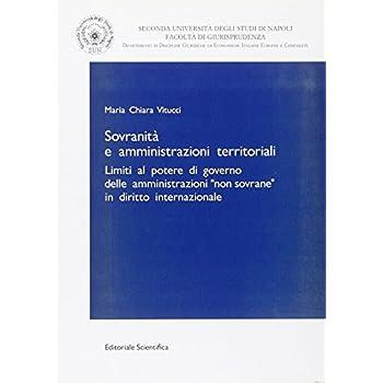 Sovranità E Amministrazioni Territoriali. Limiti Al Potere Di Governo Delle Amministrazioni «Non Sovrane» In Diritto Internazionale