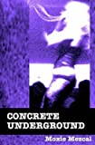[ Concrete Underground ] By Mezcal, Moxie (Author) [ Mar - 2010 ] [ Paperback ]