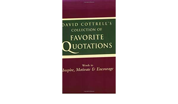 David Cottrells Collection of Favorite Quotations