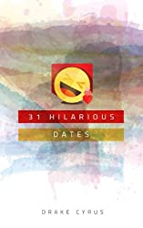 31 Hilarious Dates (Dating Ideas for the Modern Dater Book 13) (English Edition)