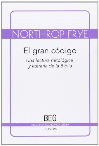 Gran código, El (Beg / Literaria) por Northrop Frye