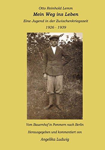 Mein Weg ins Leben: Eine Jugend in der Zwischenkriegszeit 1926 - 1939