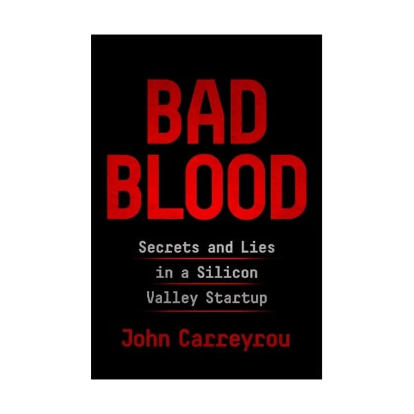 Bad Blood: Secrets and Lies in a Silicon Valley Startup 415ekufgZ9L
