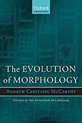 [(The Evolution of Morphology)] [Author: Andrew Carstairs-McCarthy] published on (March, 2010)